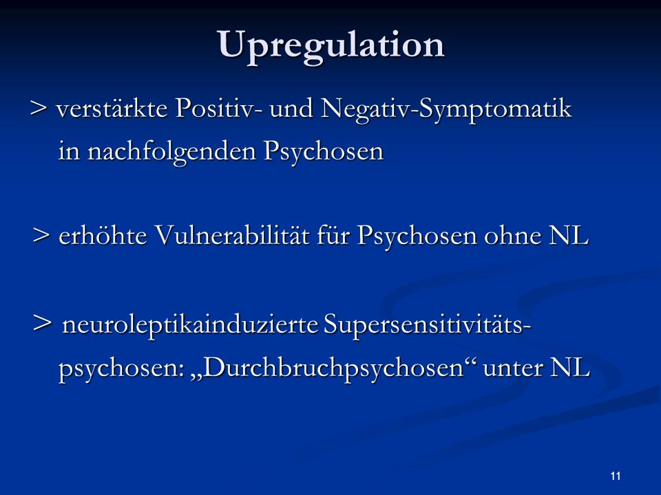 Upregulation > neuroleptikainduzierte Supersensitivitäts-