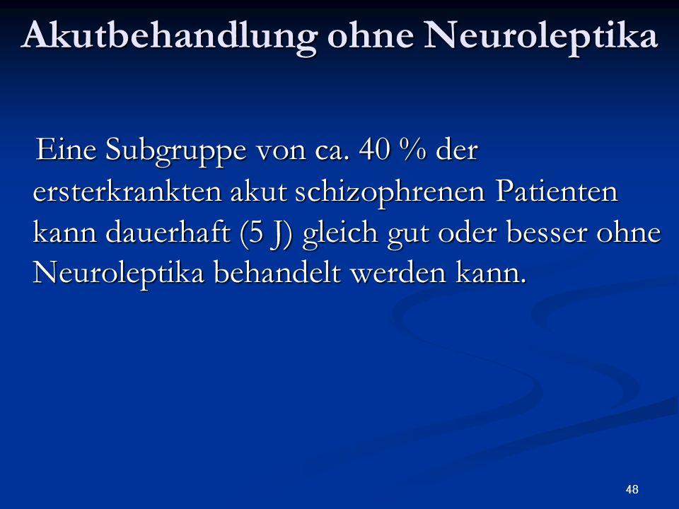 Akutbehandlung ohne Neuroleptika