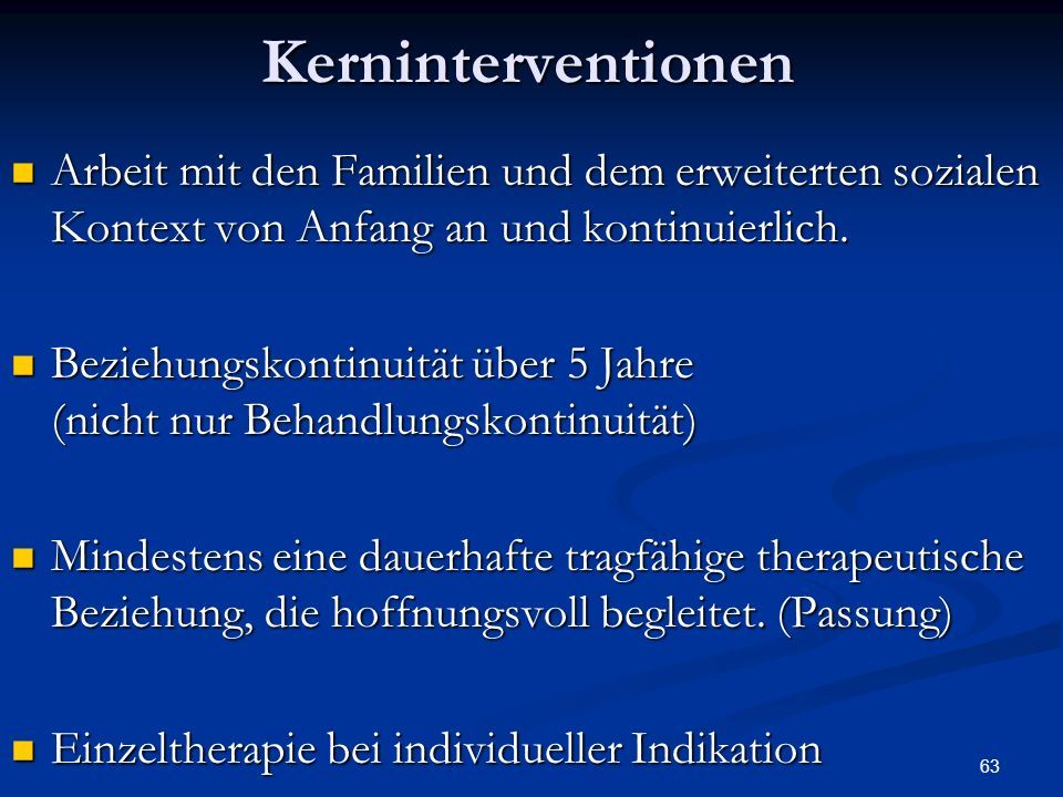 Arbeit mit den Familien und dem erweiterten sozialen Kontext von Anfang an und kontinuierlich.
