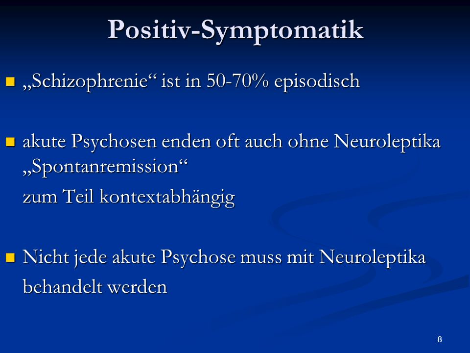 """Positiv-Symptomatik """"Schizophrenie ist in 50-70% episodisch"""