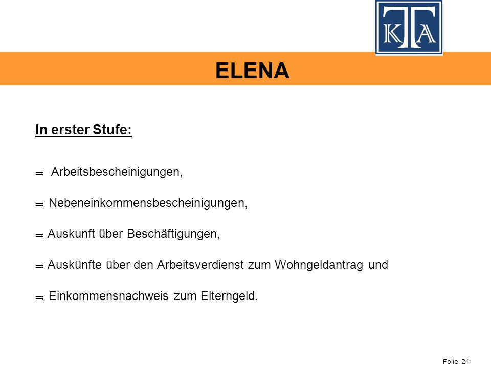 ELENA In erster Stufe: Arbeitsbescheinigungen,