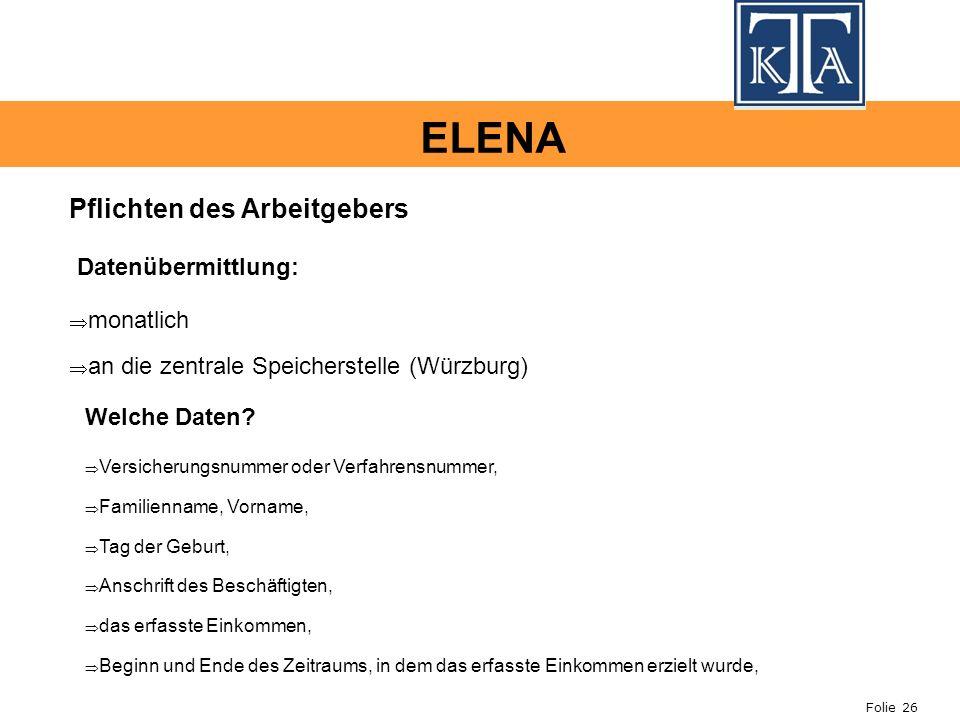 ELENA Pflichten des Arbeitgebers Datenübermittlung: monatlich