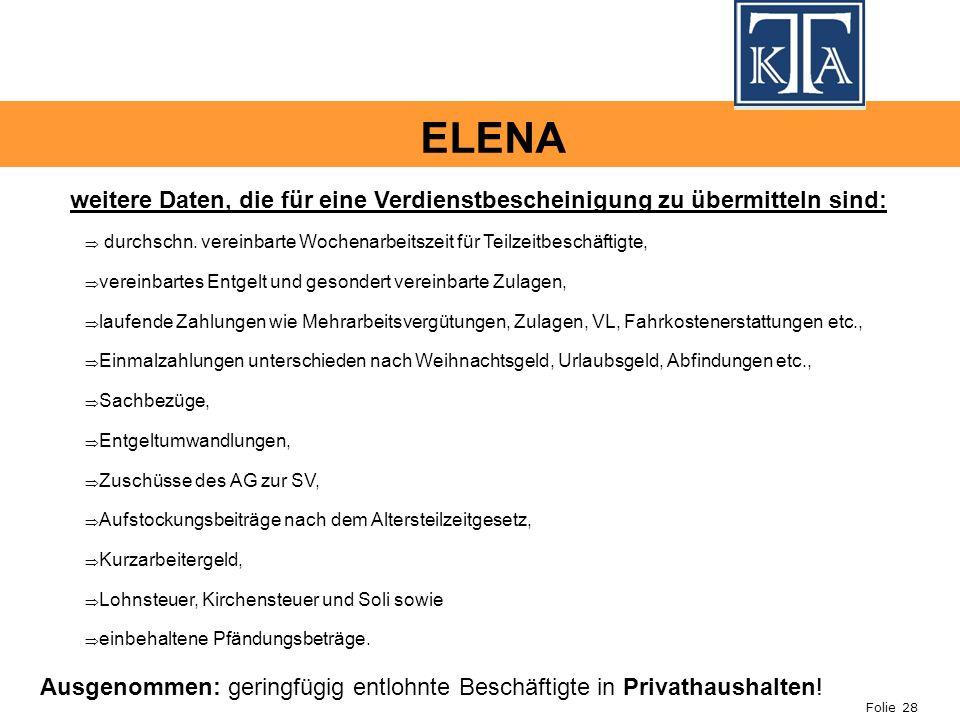 ELENA weitere Daten, die für eine Verdienstbescheinigung zu übermitteln sind: durchschn. vereinbarte Wochenarbeitszeit für Teilzeitbeschäftigte,