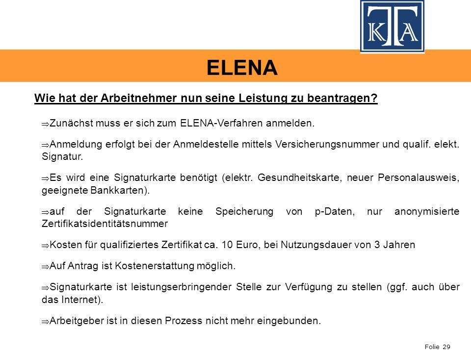 ELENA Wie hat der Arbeitnehmer nun seine Leistung zu beantragen