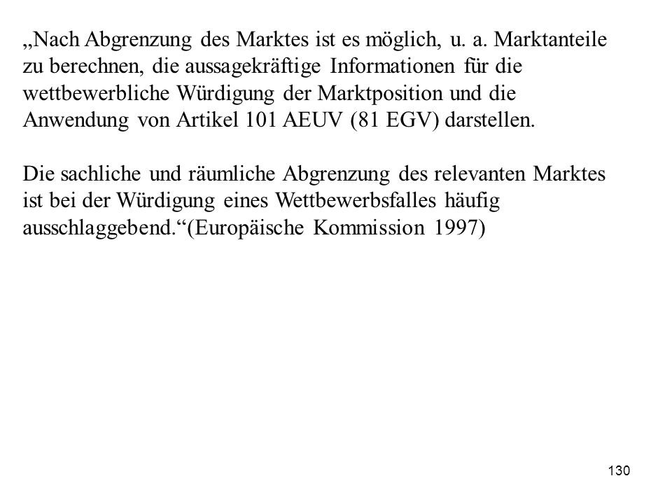 """""""Nach Abgrenzung des Marktes ist es möglich, u. a. Marktanteile"""