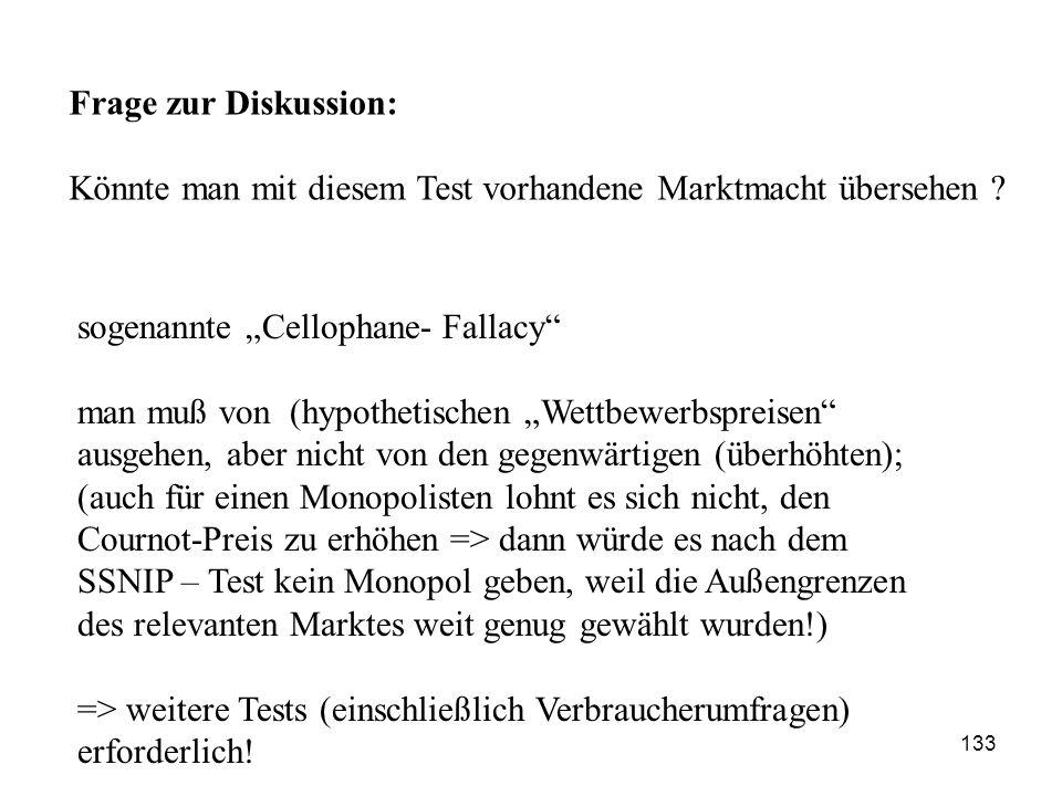 """Frage zur Diskussion: Könnte man mit diesem Test vorhandene Marktmacht übersehen sogenannte """"Cellophane- Fallacy"""