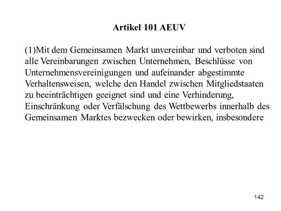Artikel 101 AEUV (1)Mit dem Gemeinsamen Markt unvereinbar und verboten sind alle Vereinbarungen zwischen Unternehmen, Beschlüsse von.