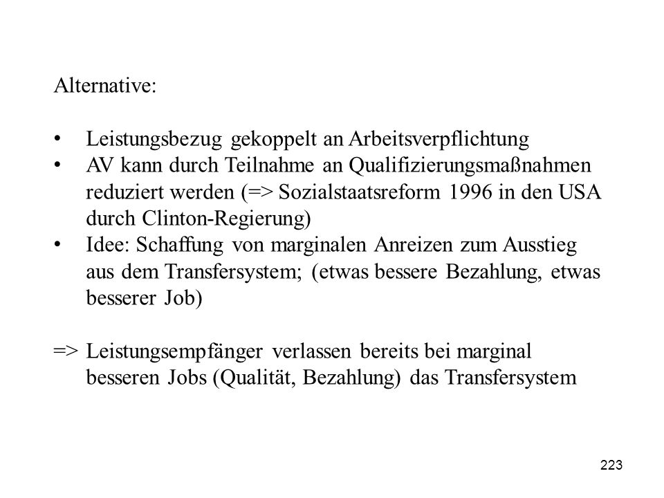 Alternative: Leistungsbezug gekoppelt an Arbeitsverpflichtung.
