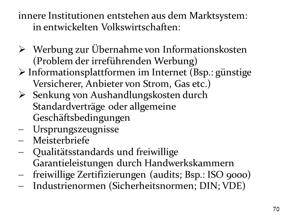 innere Institutionen entstehen aus dem Marktsystem: