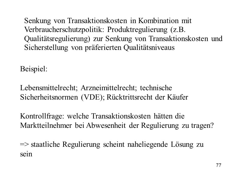 Senkung von Transaktionskosten in Kombination mit Verbraucherschutzpolitik: Produktregulierung (z.B. Qualitätsregulierung) zur Senkung von Transaktionskosten und Sicherstellung von präferierten Qualitätsniveaus