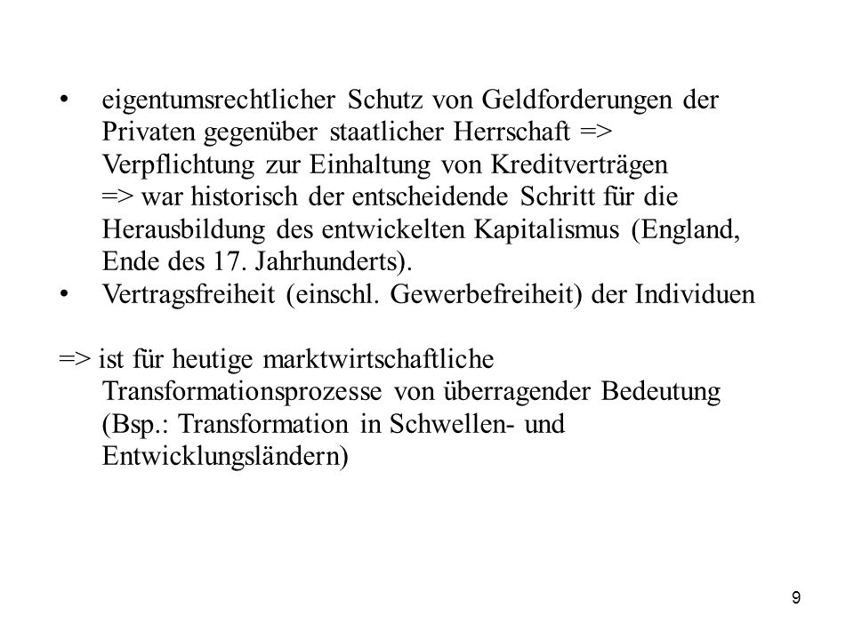 eigentumsrechtlicher Schutz von Geldforderungen der Privaten gegenüber staatlicher Herrschaft => Verpflichtung zur Einhaltung von Kreditverträgen