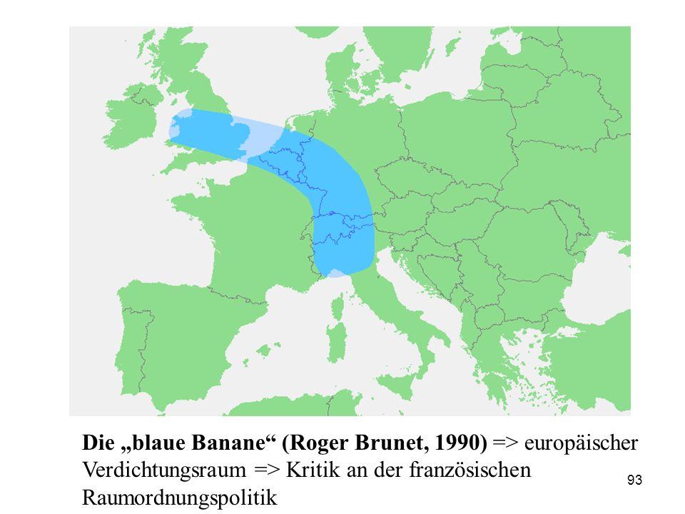 """Die """"blaue Banane (Roger Brunet, 1990) => europäischer Verdichtungsraum => Kritik an der französischen Raumordnungspolitik"""