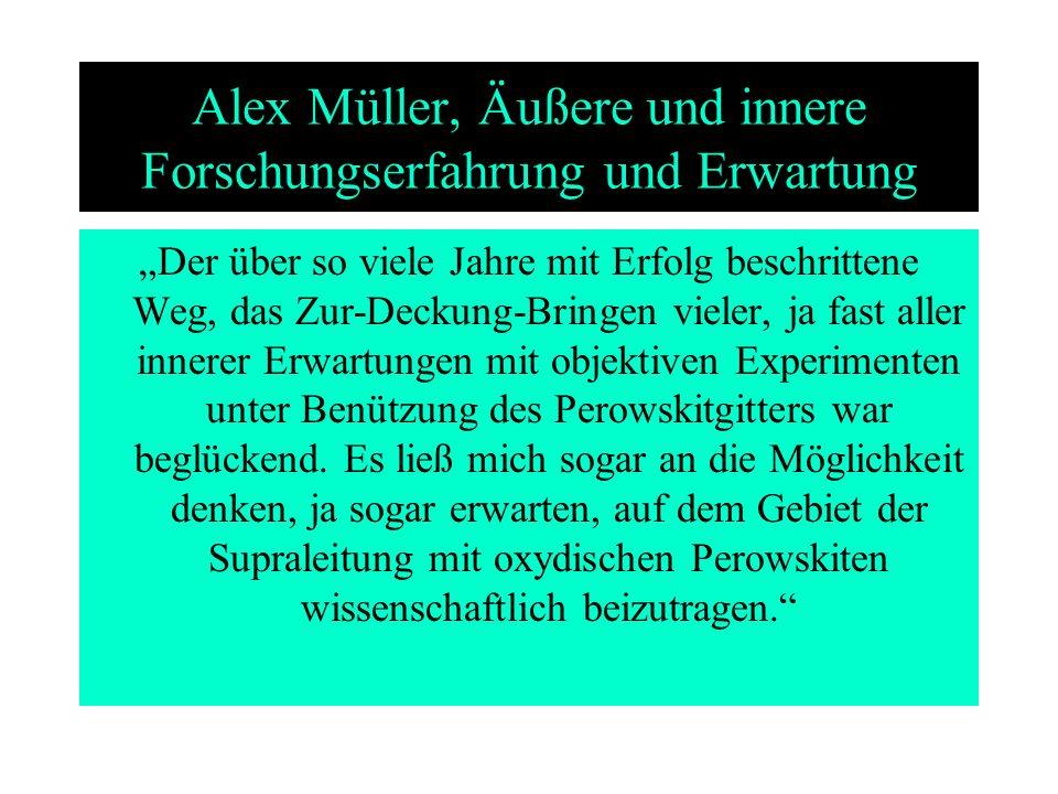 Alex Müller, Äußere und innere Forschungserfahrung und Erwartung