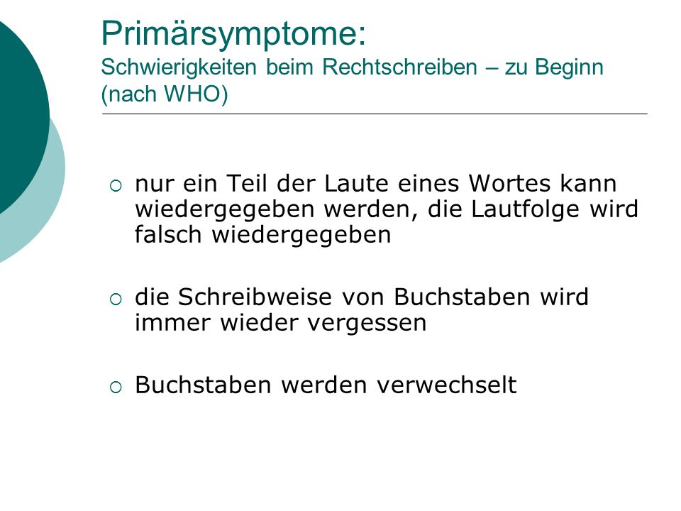 Primärsymptome: Schwierigkeiten beim Rechtschreiben – zu Beginn (nach WHO)