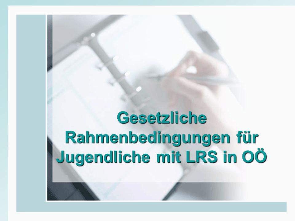 Gesetzliche Rahmenbedingungen für Jugendliche mit LRS in OÖ