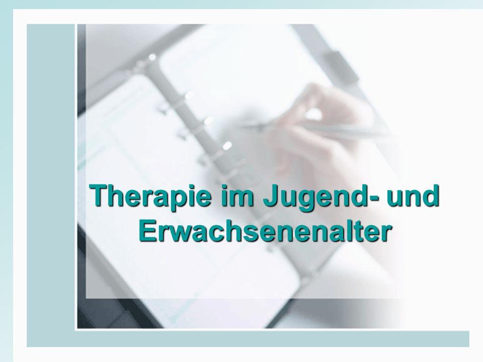 Therapie im Jugend- und Erwachsenenalter