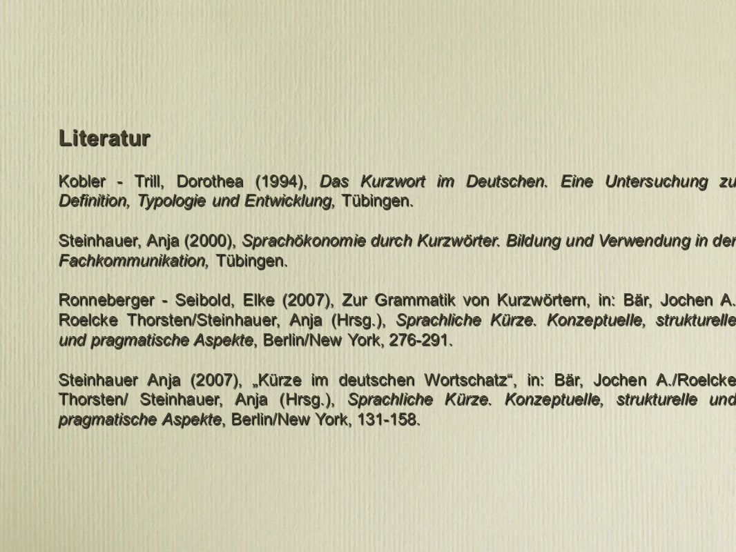 Literatur Kobler - Trill, Dorothea (1994), Das Kurzwort im Deutschen. Eine Untersuchung zu Definition, Typologie und Entwicklung, Tübingen.