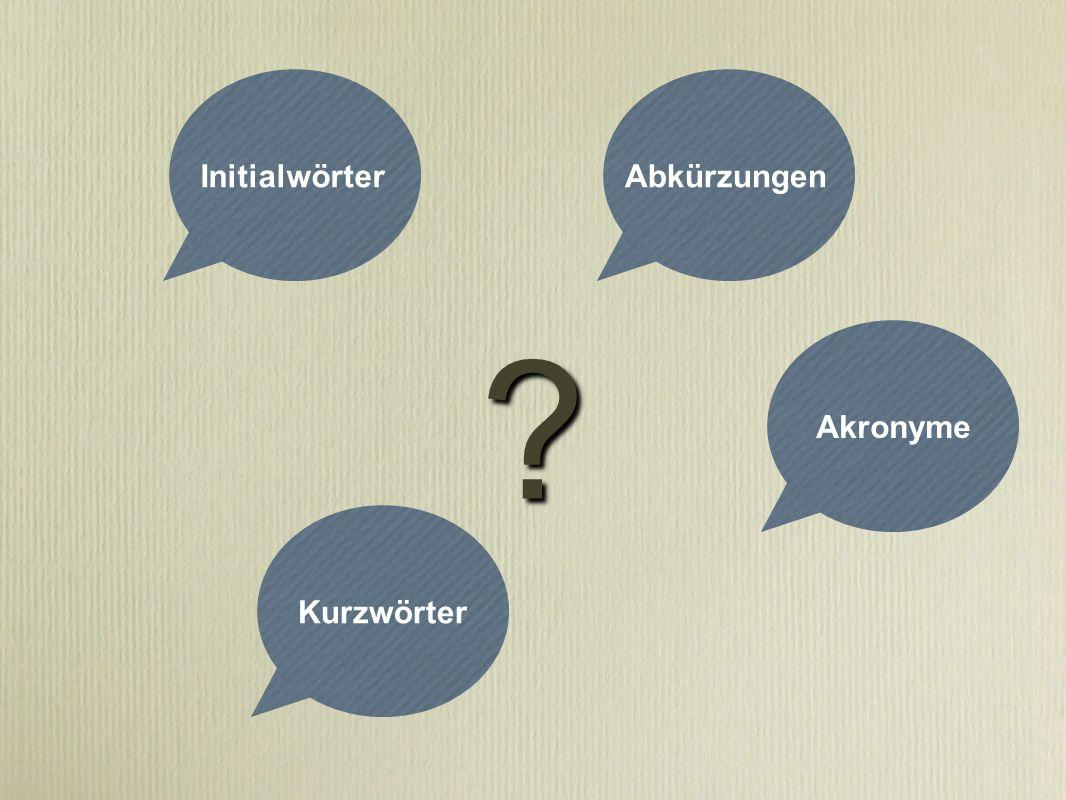 Initialwörter Abkürzungen Akronyme Kurzwörter