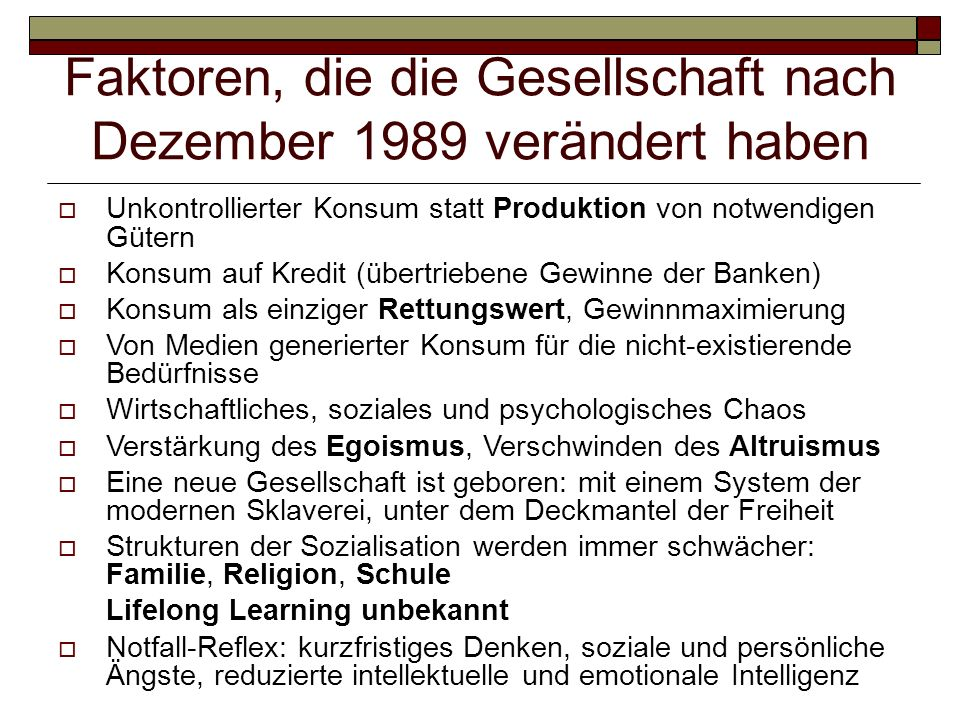 Faktoren, die die Gesellschaft nach Dezember 1989 verändert haben