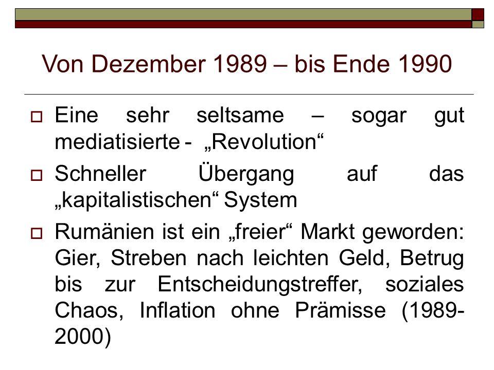 """Von Dezember 1989 – bis Ende 1990 Eine sehr seltsame – sogar gut mediatisierte - """"Revolution"""