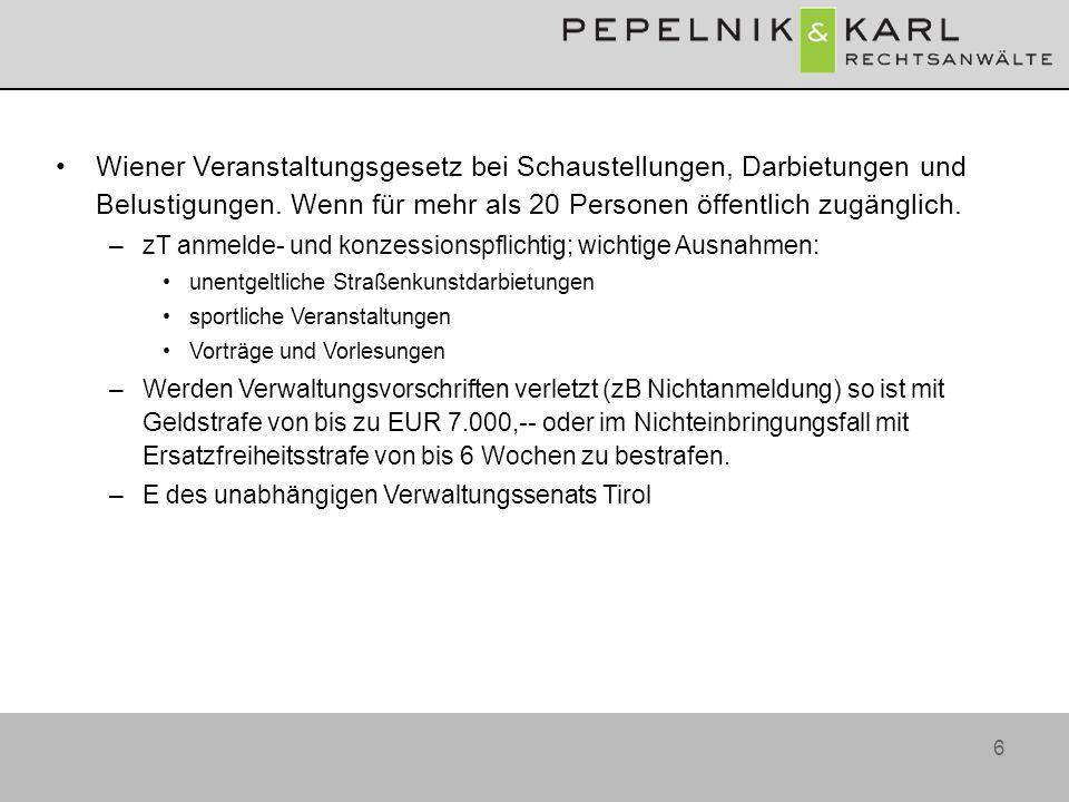 Wiener Veranstaltungsgesetz bei Schaustellungen, Darbietungen und Belustigungen. Wenn für mehr als 20 Personen öffentlich zugänglich.