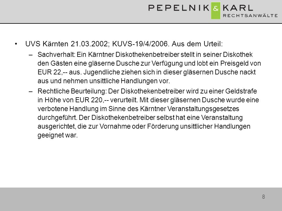 UVS Kärnten 21.03.2002; KUVS-19/4/2006. Aus dem Urteil: