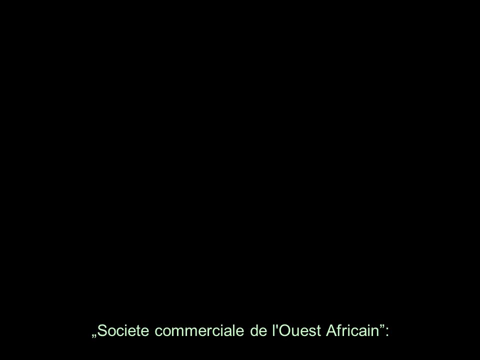 """""""Societe commerciale de l Ouest Africain :"""