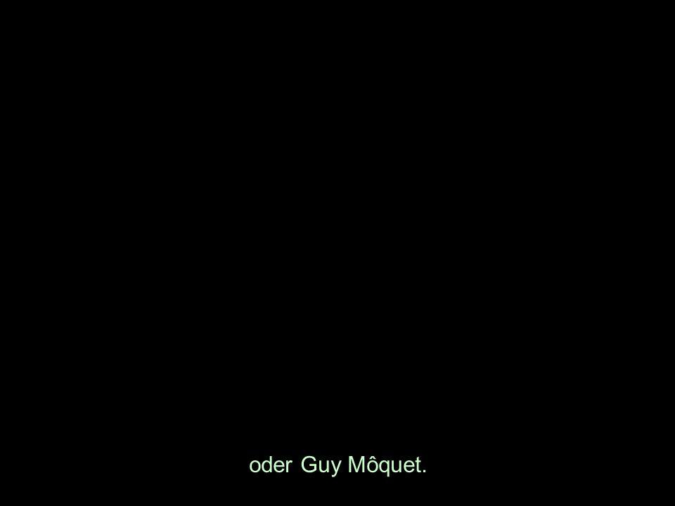 oder Guy Môquet.