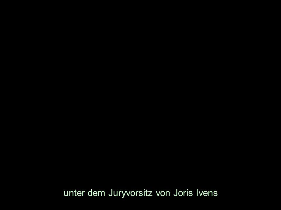 unter dem Juryvorsitz von Joris Ivens