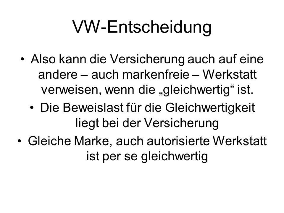 """VW-Entscheidung Also kann die Versicherung auch auf eine andere – auch markenfreie – Werkstatt verweisen, wenn die """"gleichwertig ist."""