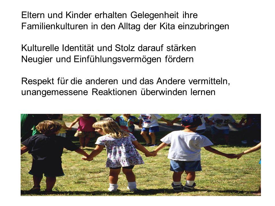 Eltern und Kinder erhalten Gelegenheit ihre Familienkulturen in den Alltag der Kita einzubringen