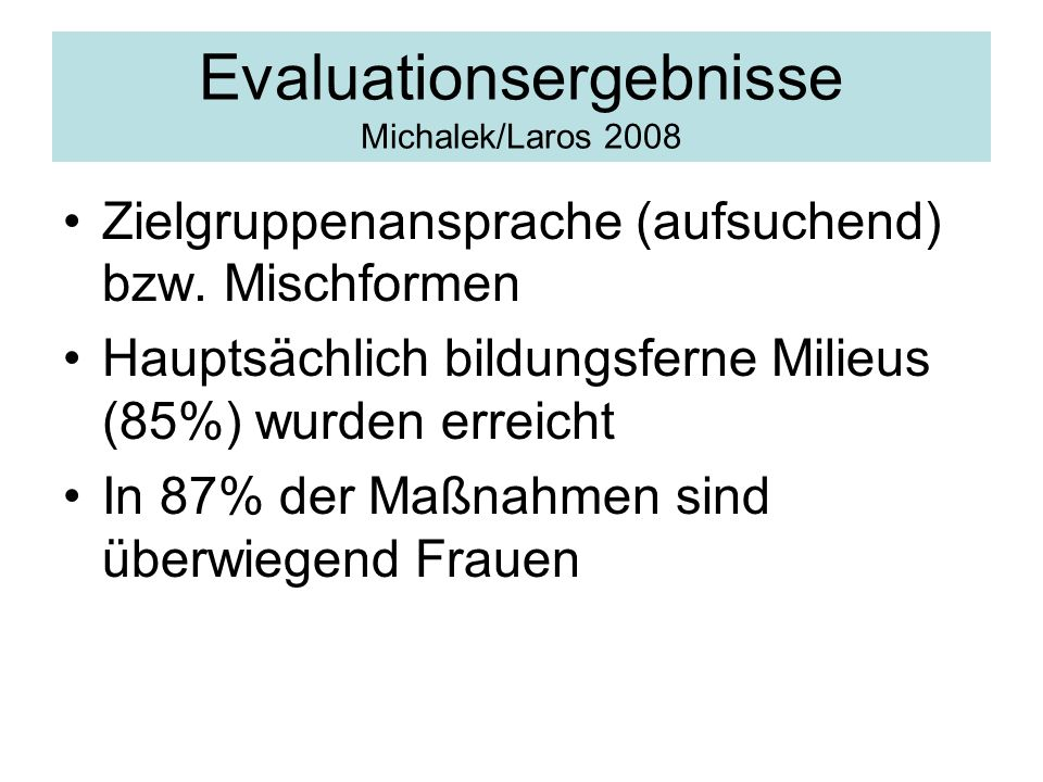 Evaluationsergebnisse Michalek/Laros 2008
