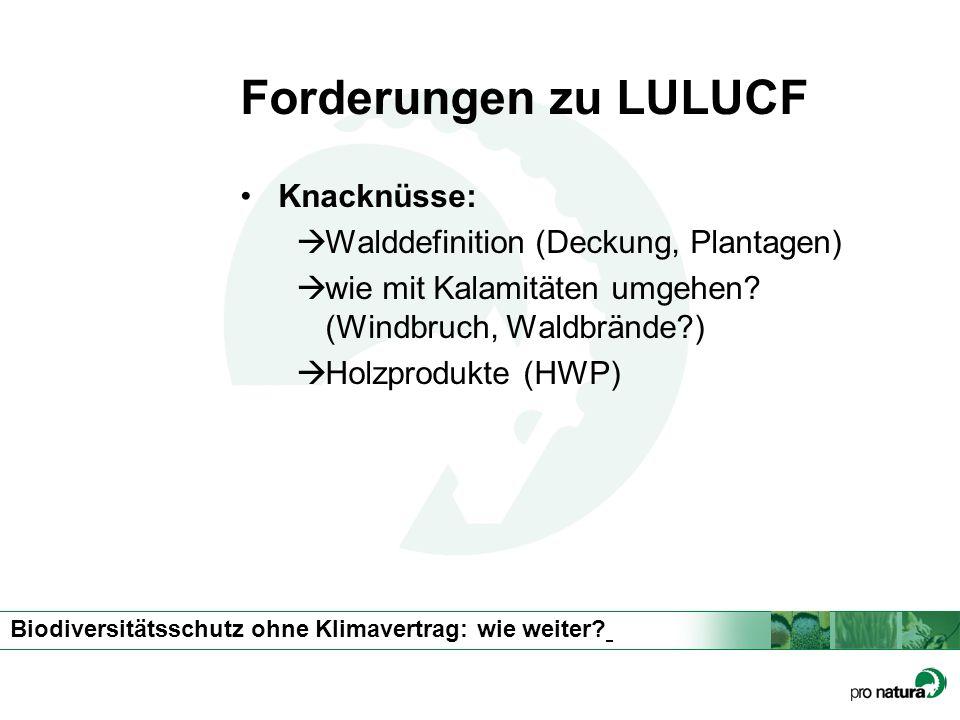 Forderungen zu LULUCF Knacknüsse: Walddefinition (Deckung, Plantagen)