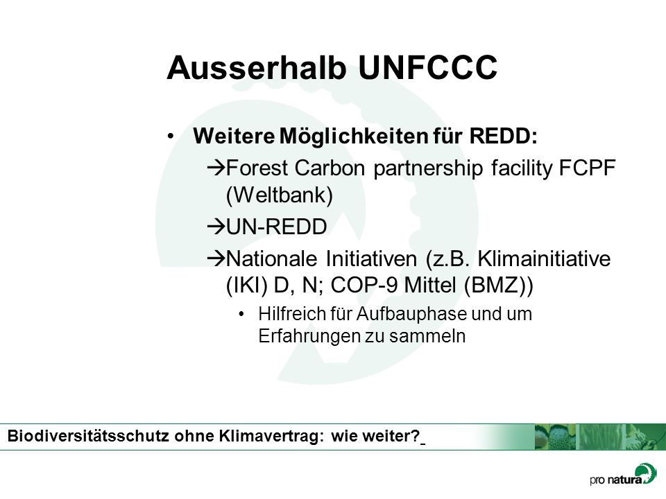 Ausserhalb UNFCCC Weitere Möglichkeiten für REDD: