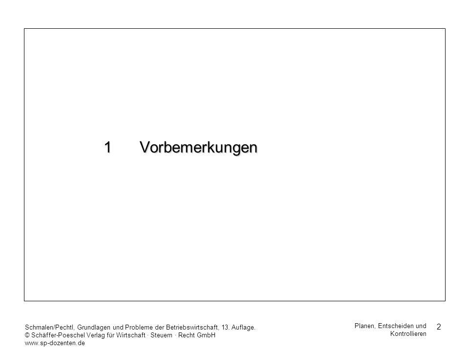 1 VorbemerkungenSchmalen/Pechtl, Grundlagen und Probleme der Betriebswirtschaft, 13. Auflage.