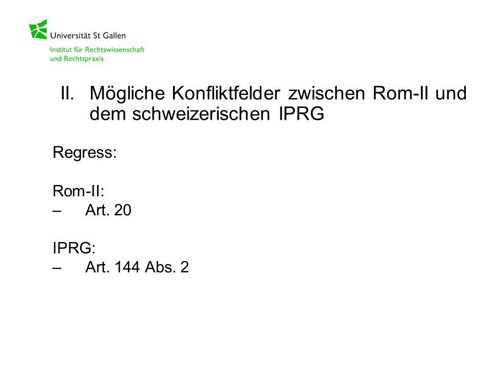 II. Mögliche Konfliktfelder zwischen Rom-II und dem schweizerischen IPRG