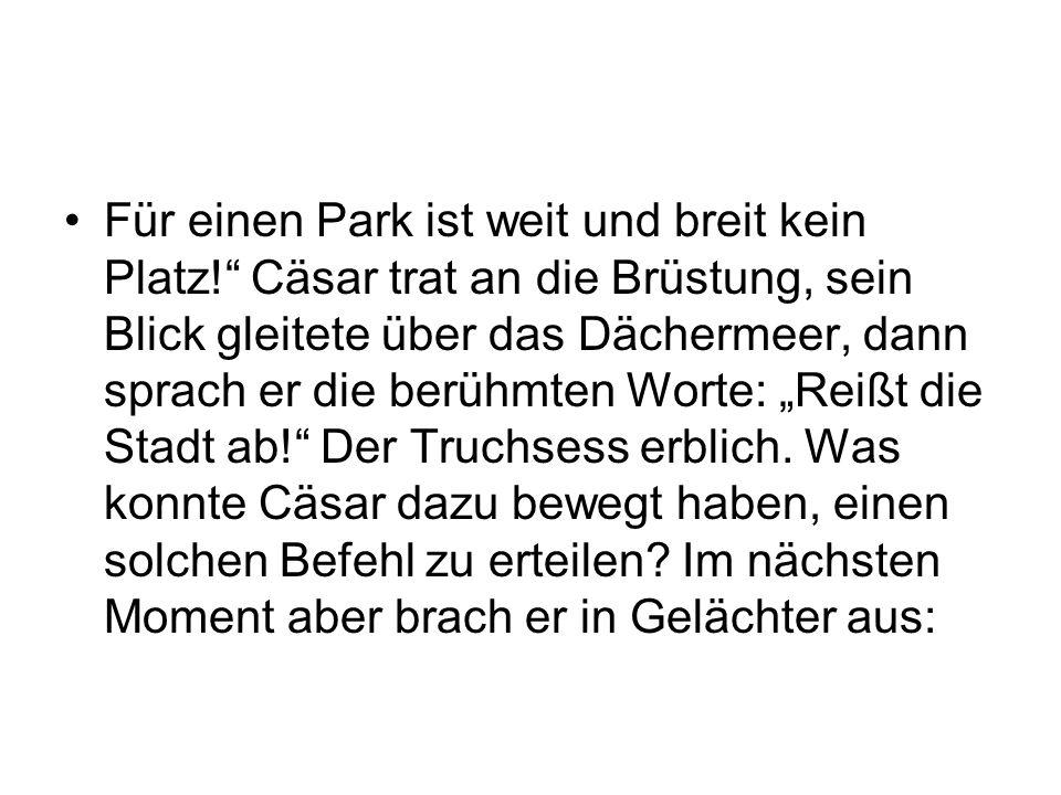 Für einen Park ist weit und breit kein Platz