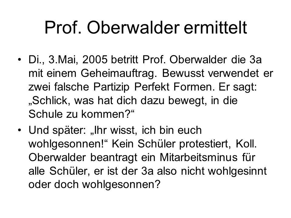 Prof. Oberwalder ermittelt