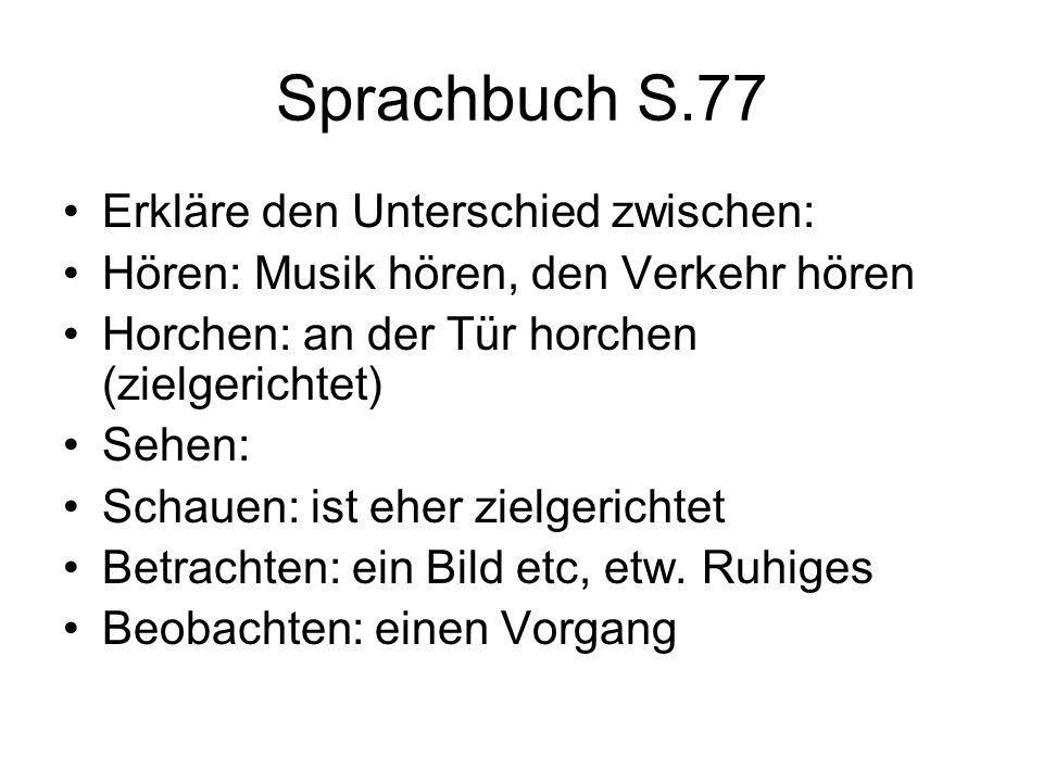 Sprachbuch S.77 Erkläre den Unterschied zwischen: