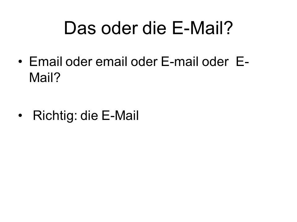 Das oder die E-Mail Email oder email oder E-mail oder E-Mail