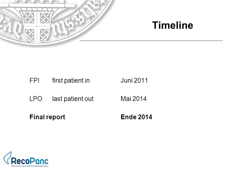 Timeline FPI first patient in Juni 2011 LPO last patient out Mai 2014