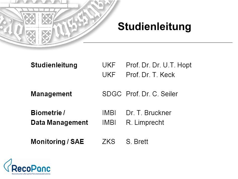 Studienleitung Studienleitung UKF Prof. Dr. Dr. U.T. Hopt