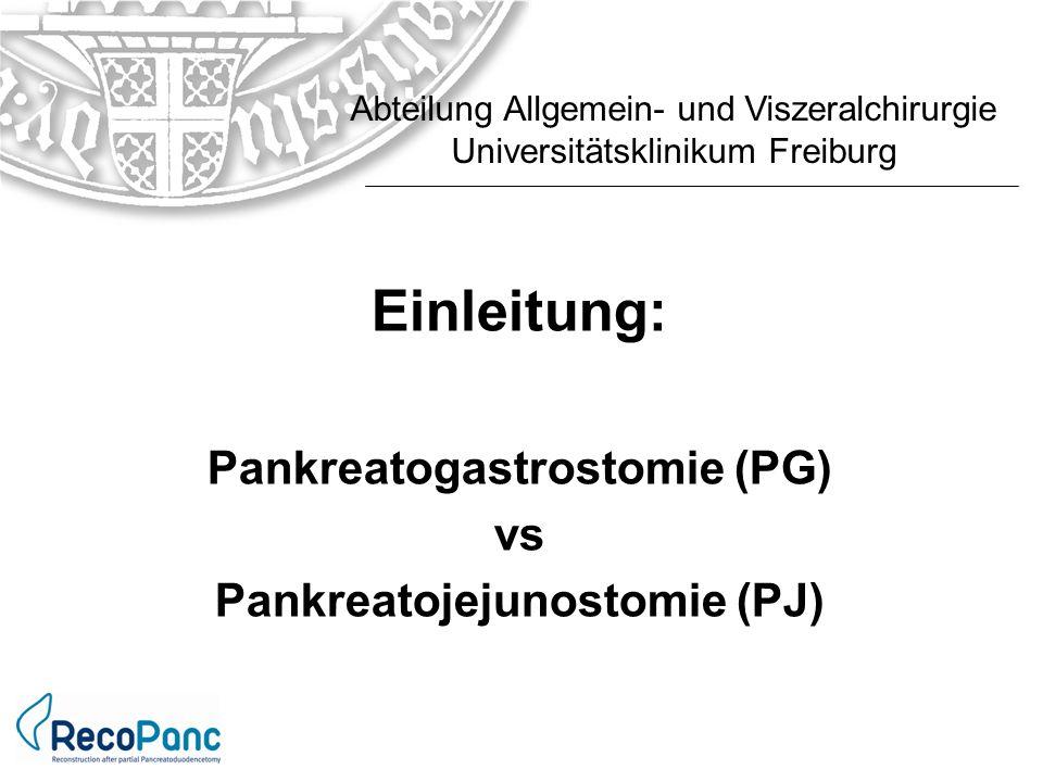 Einleitung: Pankreatogastrostomie (PG) vs Pankreatojejunostomie (PJ)