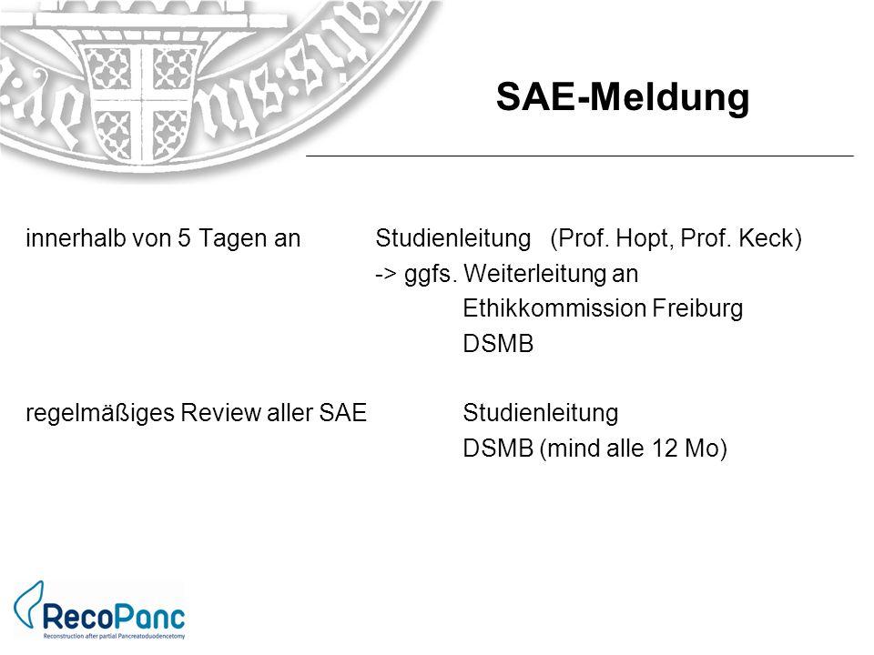 SAE-Meldung innerhalb von 5 Tagen an Studienleitung (Prof. Hopt, Prof. Keck) -> ggfs. Weiterleitung an.