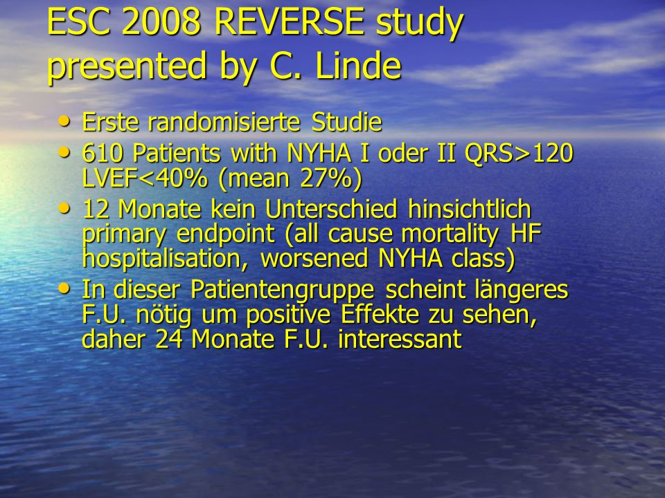 ESC 2008 REVERSE study presented by C. Linde