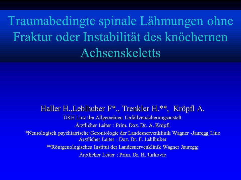 Traumabedingte spinale Lähmungen ohne Fraktur oder Instabilität des knöchernen Achsenskeletts