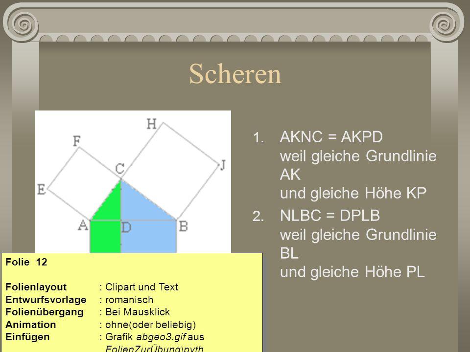 Scheren AKNC = AKPD weil gleiche Grundlinie AK und gleiche Höhe KP