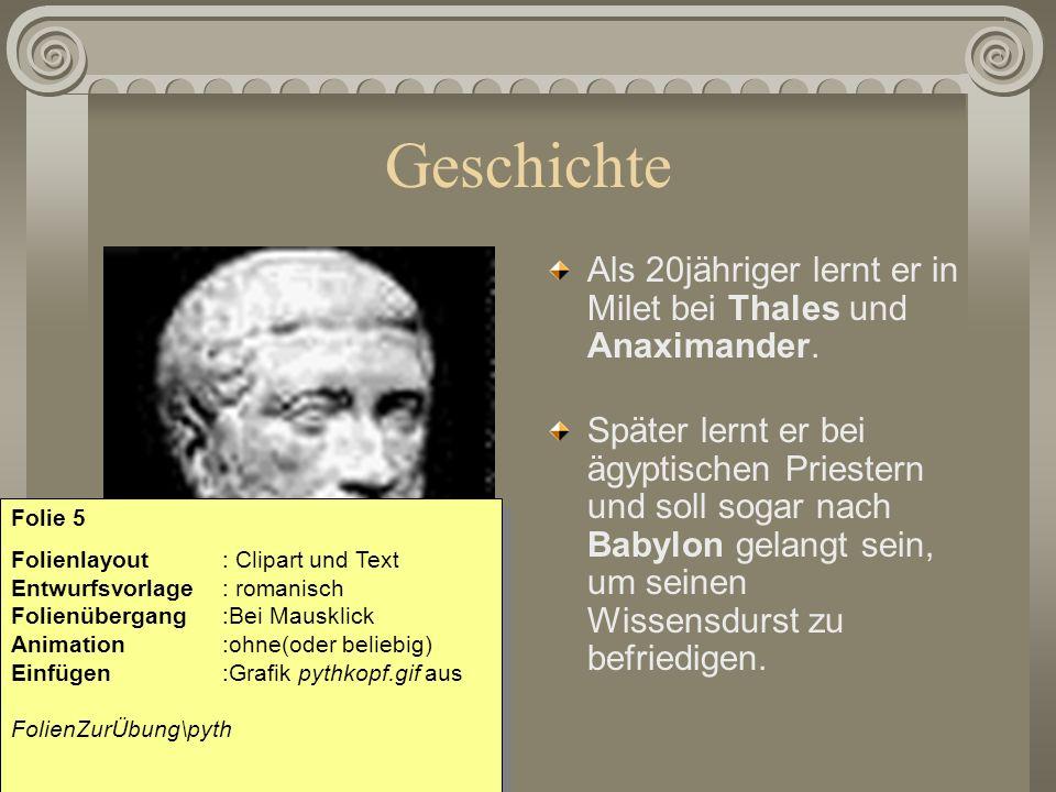 Geschichte Als 20jähriger lernt er in Milet bei Thales und Anaximander.