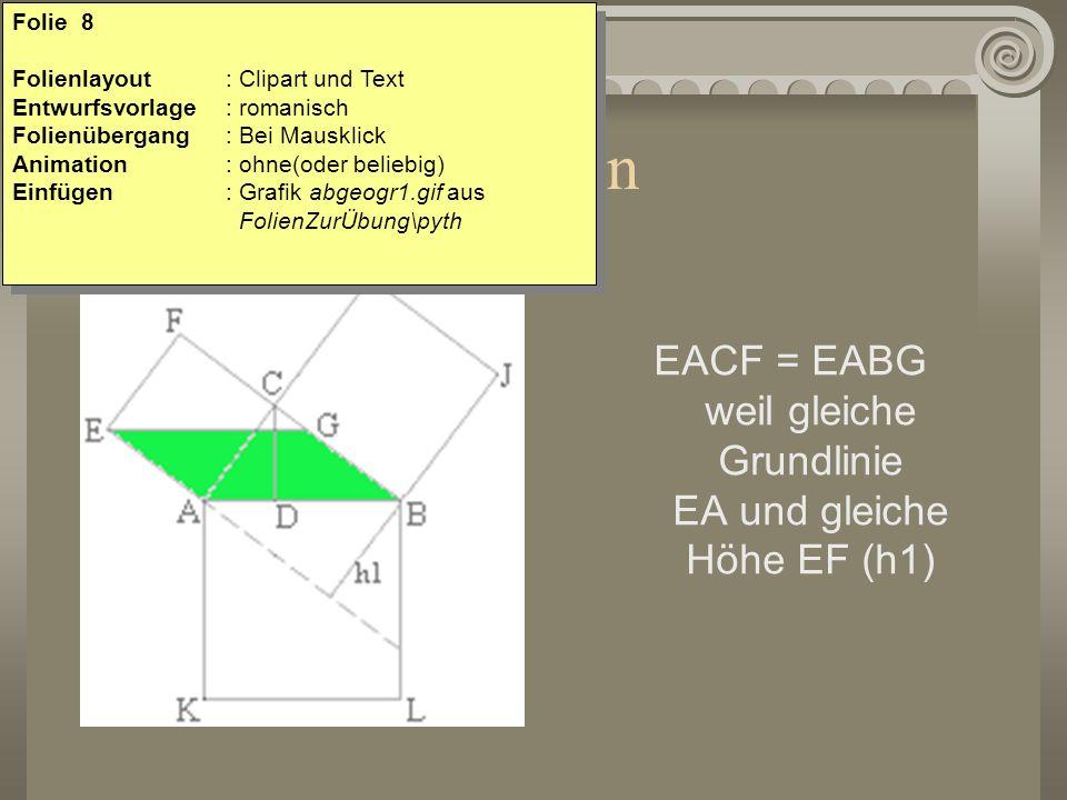 EACF = EABG weil gleiche Grundlinie EA und gleiche Höhe EF (h1)