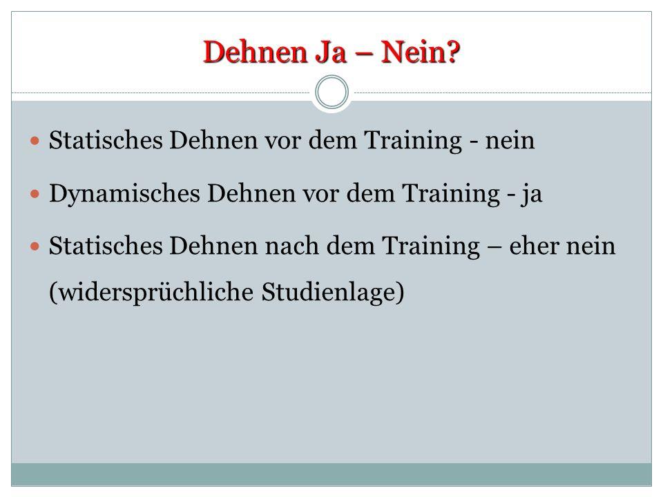 Dehnen Ja – Nein Statisches Dehnen vor dem Training - nein